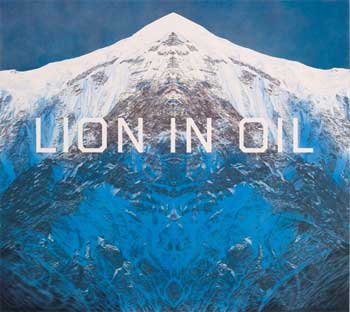 Lion in Oil, 2002